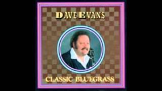 (13) Six Feet Under The Ground :: Dave Evans (Classic Bluegrass)