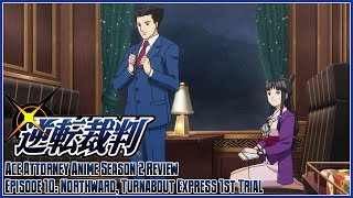 Ace Attorney The Anime Season 2 Review - Episode 10: Northward, Turnabout Express 1st Trial