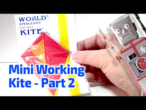 MINIATURE WORKING KITE – Part II: The Conclusion