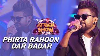 Phirta Rahoon Dar Badar | FM Derana Attack Show Studio | FeedBack