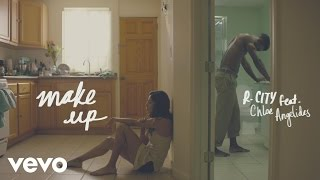 R. City - Make Up feat. Chloe Angelides
