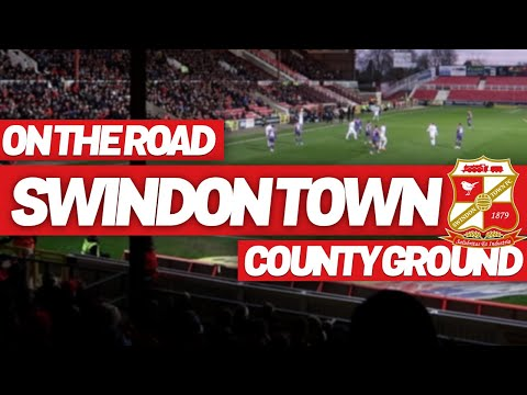 On The Road - SWINDON TOWN @ COUNTY GROUND