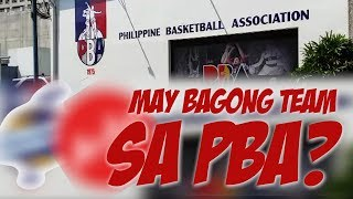 May bagong team sa PBA???