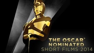 2014 Short Film Oscar Nominees Trailer