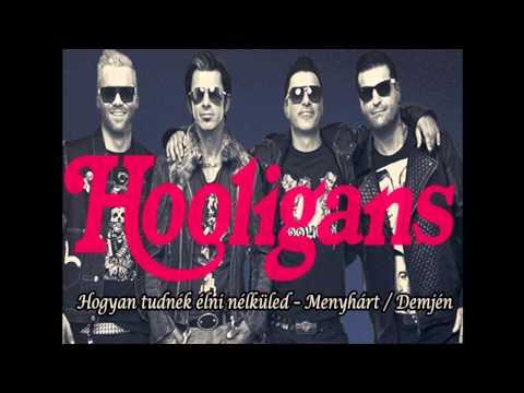 Hooligans - Hogyan Tudnék élni Nélküled (Demjén Ferenc)