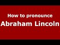 Frame from How to pronounce Abraham Lincoln (American English/US) - PronounceNames.com