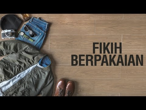 Fikih Berpakaian - Ustadz Arif Usman Anugraha