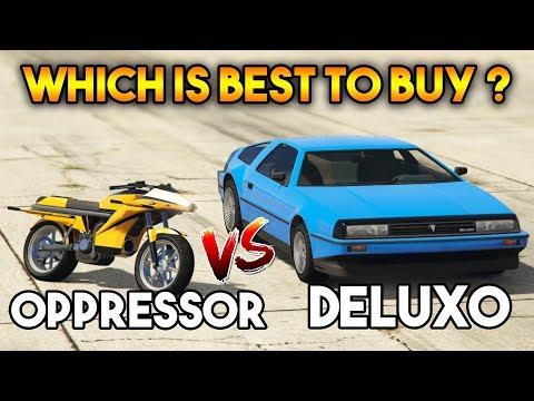 GTA ONLINE : DELUXO VS OPPRESSOR ( WHICH YOU SHOULD BUY ? )