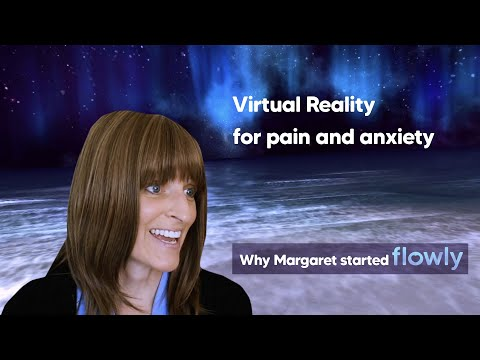 Why Margaret Started | VIRTUAL REALITY for Pain & Anxiety | Convos with a Flowly User