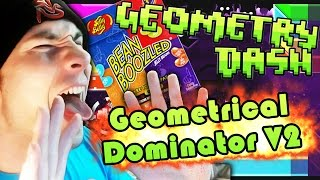 BEAN BOOZLED CHALLENGE ~ Geometry Dash Geometrical Dominator v2 by D4SH3R