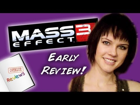 Overdue Reviews - Mass Effect 3 (Early Review!)