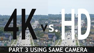 4K VS HD: Side By Side Comparisons (Part 3) (Using Same Camera)
