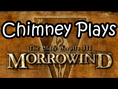 The Elder Scrolls - Chimney Plays Morrowind - 01 The Beginning