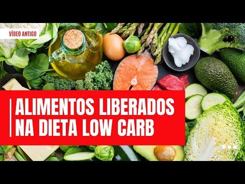 DIETA LOW CARB #7 - Quais Os Alimentos Liberados Na Dieta Low Carb