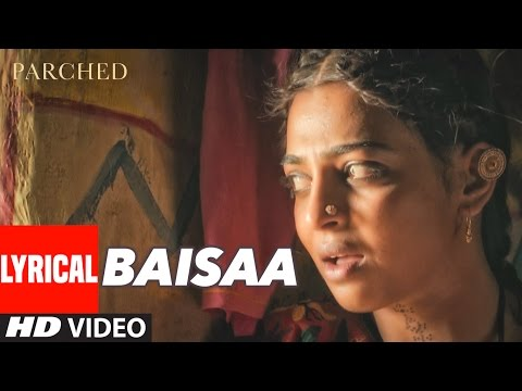 BAISAA Lyrical Video Song | PARCHED | Radhika ,Tannishtha, Surveen & Adil Hussain