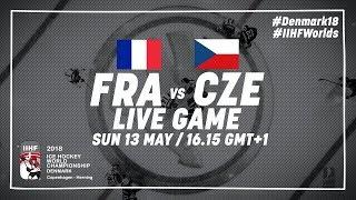 France - Czech Republic | Live | 2018 IIHF Ice Hockey World Championship