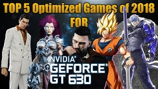 TOP 5 Optimized Games of 2018 for Nvidia GT630 2GB DDR3
