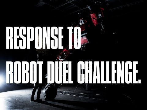 RESPONSE TO ROBOT DUEL CHALLENGE.