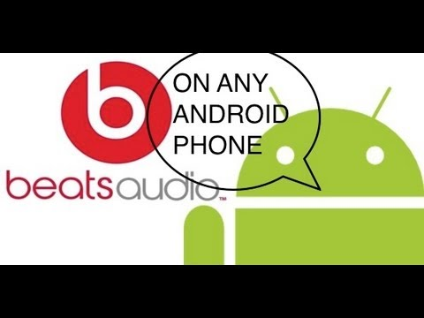 Beats Audio on Samsung GALAXY S4. S3/HTC One X/Nexus/Droid/Galaxy S2