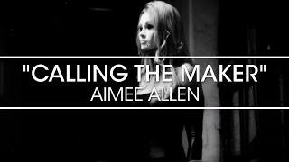 Watch Aimee Allen Calling The Maker video
