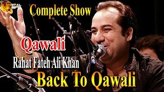 download lagu Back To Qawali Full Show  Rahat Fateh Ali gratis