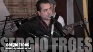 Vídeo 5 de Sergio Froes