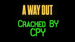 A Way Out-CPY [Tested & Played]