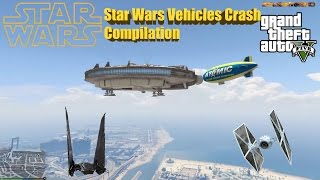 GTA V- Realistic Add on Plane: Pack Star Wars Vehicles Crash Compilation ( part 13)