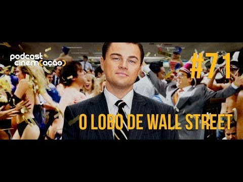 Podcast Cinema��o 71. O Lobo de Wall Street