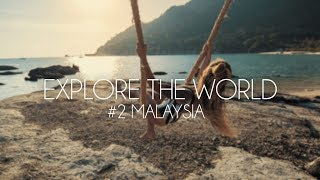 Explore the World #2 - Malaysia