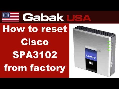 how to reset from factory cisco spa3102 voip