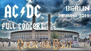 """AC/DC - FULL CONCERT (Multicam-Mix) - Berlin 2015 (""""Rock Or Bust""""-Worldtour)"""