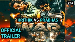 War 2 Movie Offcial Trailer । War 2 Movie | Hrithik vs Prabhas | Hrithik roshan । Prabhas । 2020