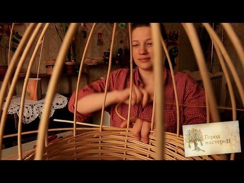 Уроки плетения из лозы - видео