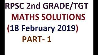 #RPSC 2nd grade (TGT) maths 18 Feb 2019 solutions /Rajasthan 2nd grade sanskrit education maths
