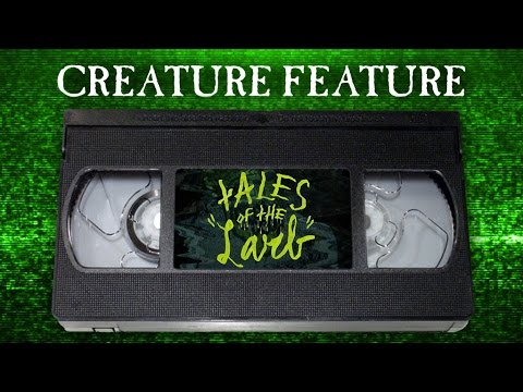 Creature Feature: Tales Of The Larb