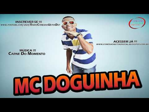 MC DOGUINHA - Carne do Momento [ LANÇAMETO 2013 ] { Djs Igor do Dick e RD da NH }