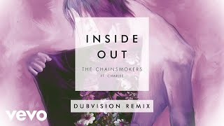 The Chainsmokers - Inside Out (DubVision Remix) [Audio] ft. Charlee