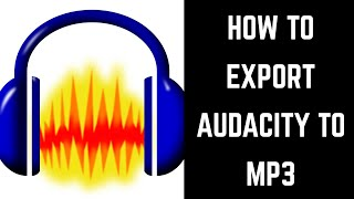 How to Export Audacity to MP3