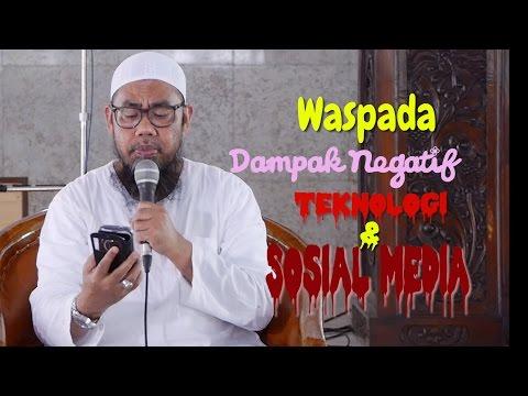 Pengajian Islam: Waspada Dampak Negatif Teknologi Dan Sosial Media - Ust. Zainal Abidin, Lc