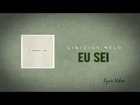 Vinicius Melo - Eu Sei - Lyric Vídeo