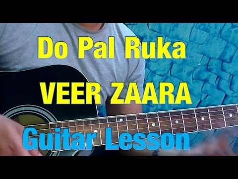 Do Pal Ruka Khwabo Ka Karva Guitar Lesson | Veer Zaara | Easy...