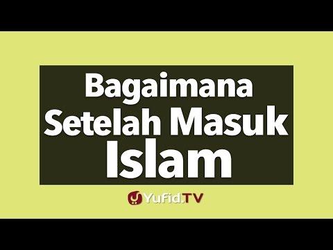 Bagaimana Setelah Masuk Islam