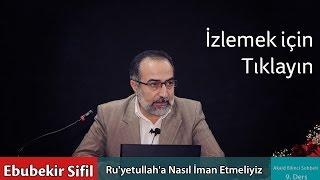 Ebubekir Sifil - Ru'yetullah'a Nasıl İman Etmeliyiz?