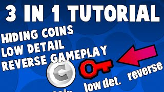 3 IN 1 GEOMETRY DASH TUTORIAL! Hiding Coins Low Detail And Moving Reverse! GD