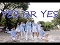 [KPOP IN PUBLIC] TWICE YES or YES (Dance Cover) by Heaven Dance Team from Vietnam