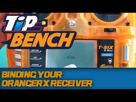 Tips Bench - Binding Your OrangeRx Receiver