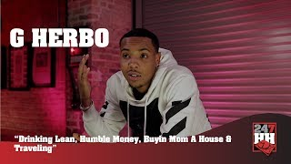 G Herbo - Drinking Lean, Humble Money, Buyin Mom A House & Traveling (247HH Exclusive)