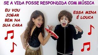 SE A VIDA FOSSE RESPONDIDA COM MÚSICA