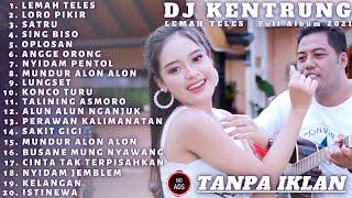 Download lagu DJ KENTRUNG  full Album Dara Ayu Cocok Bikin SEMANGAT KERJA Terbaru 2021